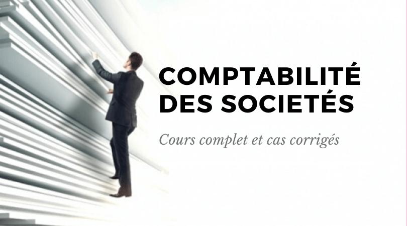 Cours Comptabilité des Sociétés et cas corrigés