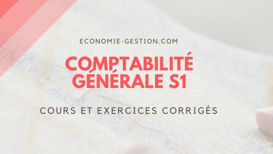 comptabilité générale s1 cours et exercices corrigés