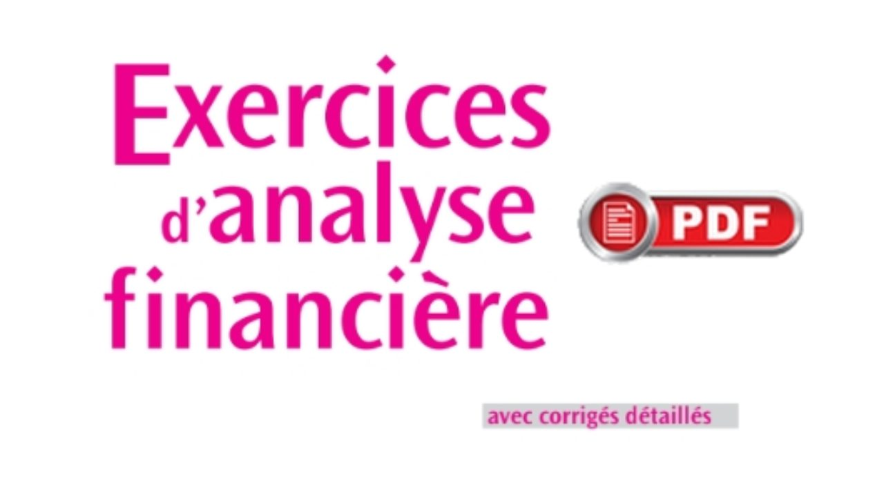 36 Exercices Corriges Analyse Financiere S4 Pdf Economie Et Gestion