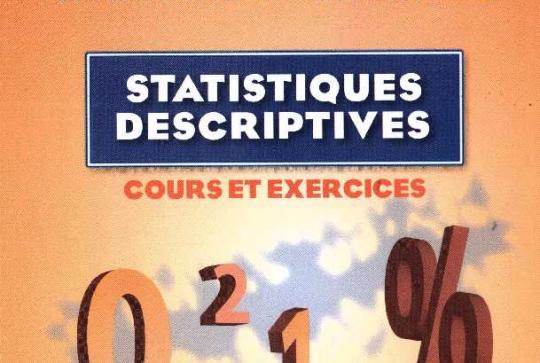 Statistiques Descriptives Cours Et Exercices Corriges Pdf Economie Et Gestion