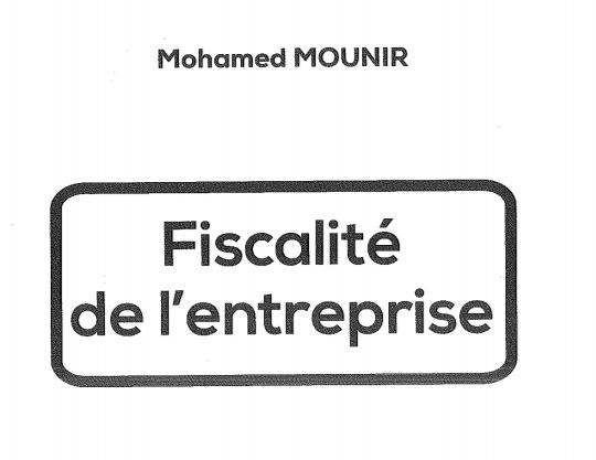 Fiscalité de l'entreprise Mohamed Mounir