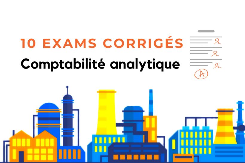 10 exams et exercices corrigés en Comptabilité analytique