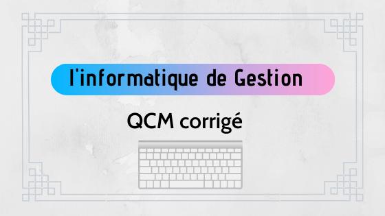 qcm corrigé en informatique de gestion PDF