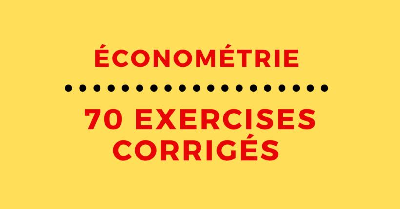 70 exercices corrigés en économétrie PDF pour les étudiants en économie et gestion