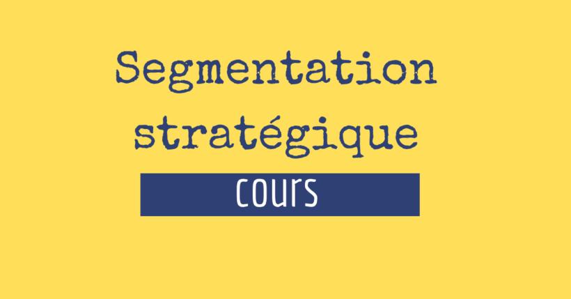 La segmentation stratégique cours