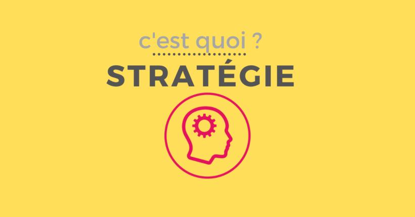 Qu'est-ce que la stratégie d'entreprise