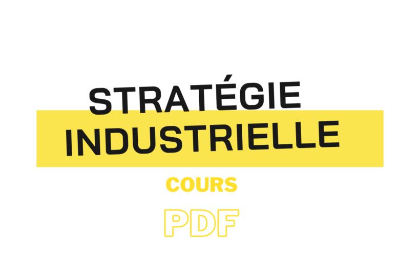 stratégie industrielle cours s6 pdf