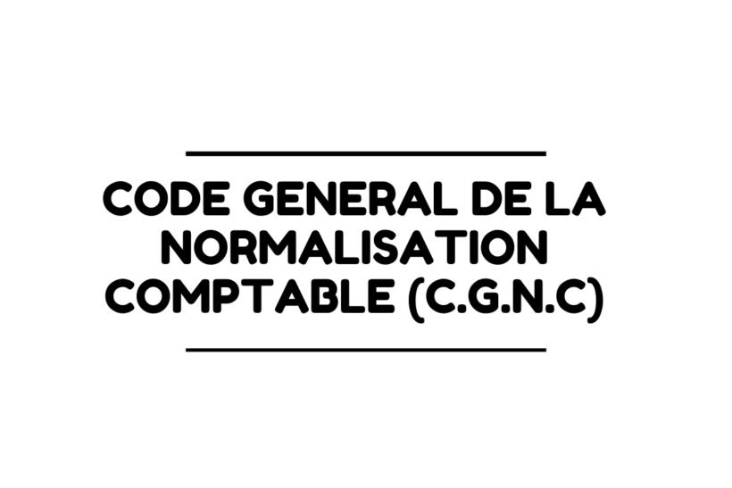 Code Général de la Normalisation Comptable au maroc (C.G.N.C)