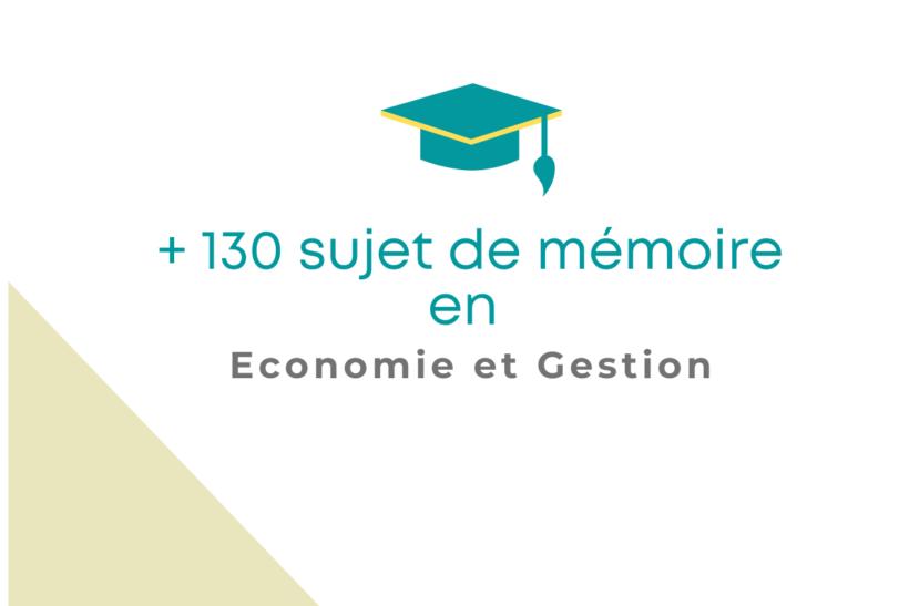 130 sujets de mémoire en économie et gestion