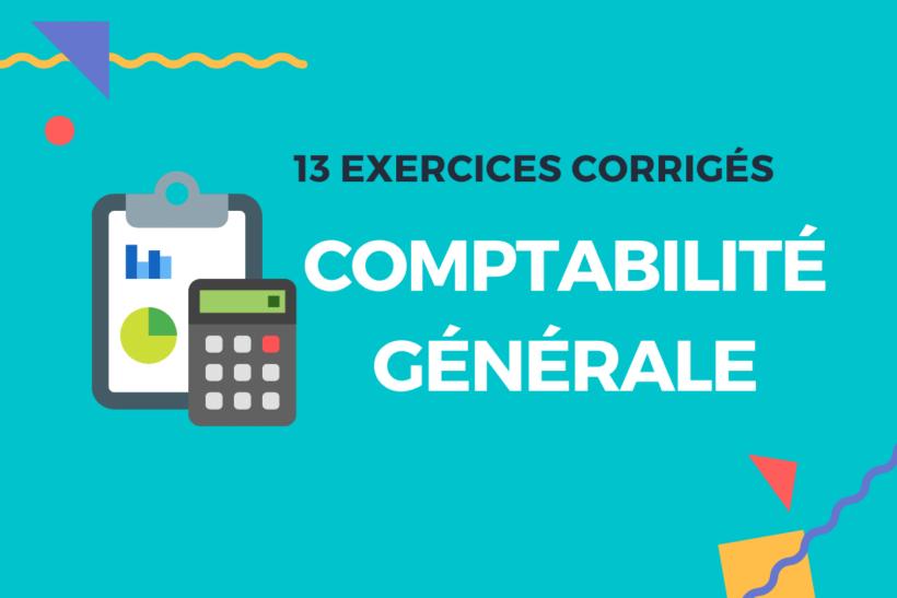 13 exercices corrigés de comptabilité générale PDF