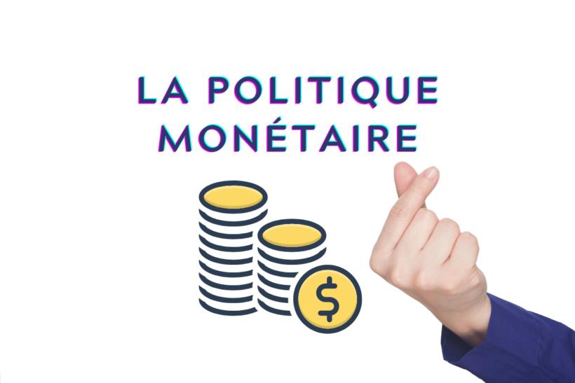 La politique monétaire définition