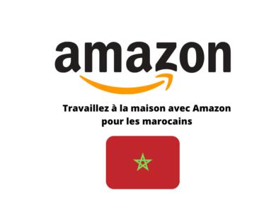 Travaillez à la maison avec Amazon pour les marocains